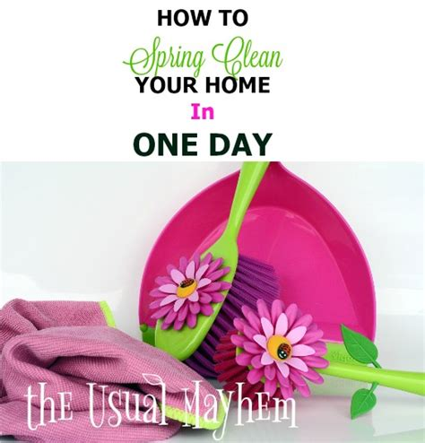 how to spring clean your house how to spring clean your home in one day