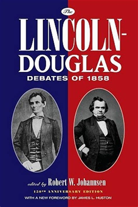 lincoln douglas debate the lincoln douglas debates of 1858 by robert walter