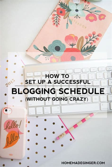 8 Tips On Setting Up A Successful by How To Set Up A Successful Blogging Schedule Money Tips
