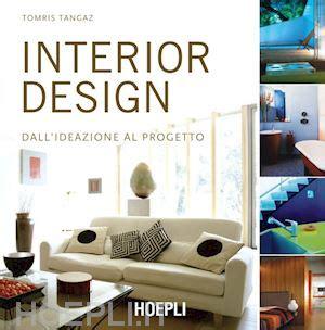 libri design interni interior design tangaz tomris hoepli libro hoepli it