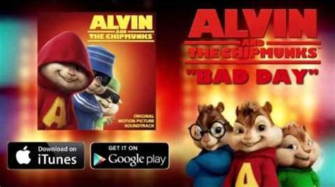 alvin and the chipmunks bad day version bad day chipmunk version alvin and the