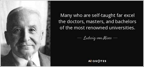 ludwig mises quote many who are self taught far excel