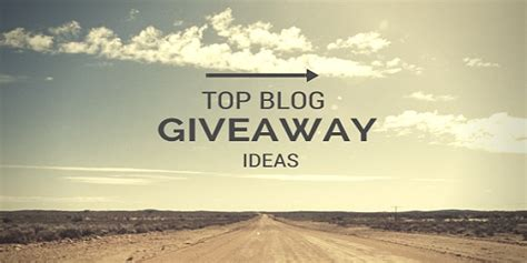 Blog Giveaway Ideas - top 10 best blog contest giveaway ideas for 2017