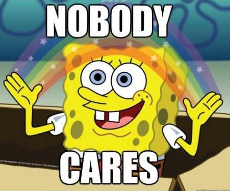 Go Sports Meme - image spongebob meme nobodycares jpeg wild ones wiki