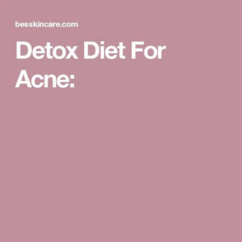Best Detox Diet For Acne Include 1000 ideas about acne detox on clear skin