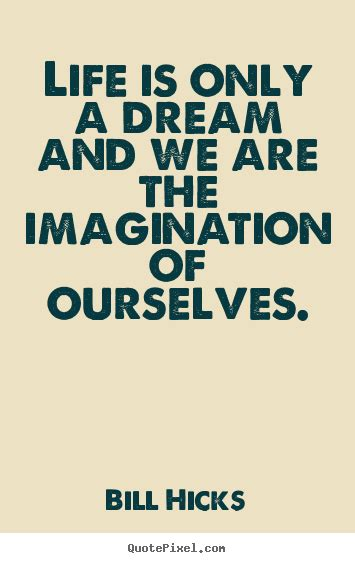 design a dream life design your own picture quote about life life is only a
