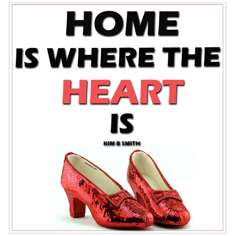 home is where the heart is home is where the heart is