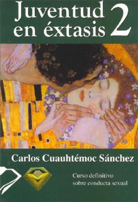 los dã as de mi vida edition books juventud en extasis 2 juventud en extasis 2 by carlos