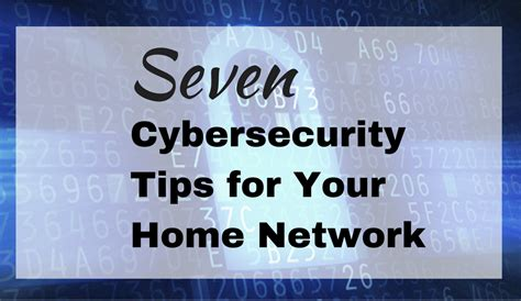 7 cybersecurity tips for your home network dr networking
