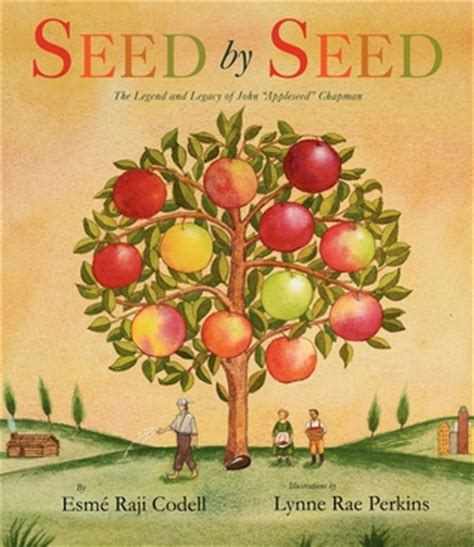 seeds of books seed by seed the legend and legacy of quot appleseed