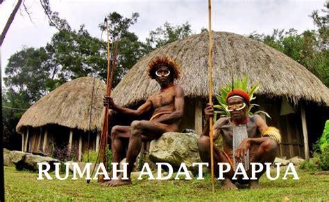 rumah adat papua  ciri khasnya gambar lengkap