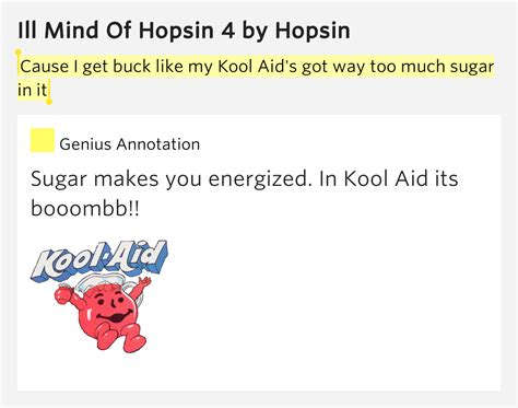 Cause I Got It Like That by Cause I Get Buck Like My Kool Aid S Got Ill Mind Of