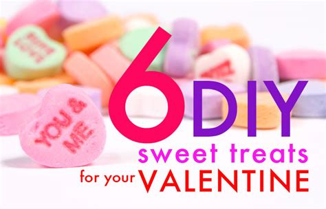 diy valentines treats diy six sweet treats for your six