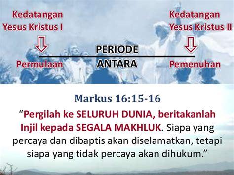 Alkitab Berkata Pergilah Kamu Ke Seluruh Dunia peringatan kenaikan yesus kristus di antara dua kedatangan