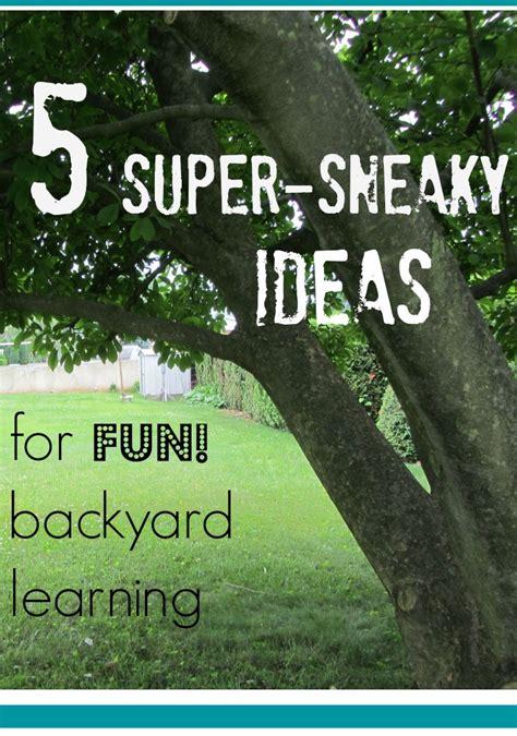 backyard fun ideas 5 ideas for sneaky learning and backyard fun teach mama