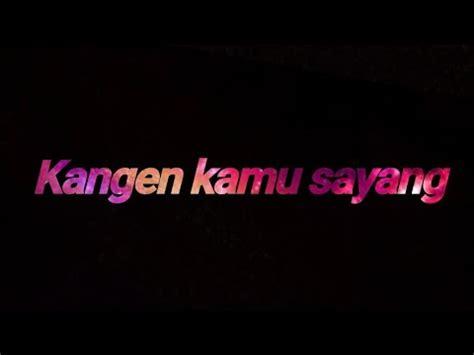 status wa kelap kelip kangen kamu sayang kekinian hitskeren banget dj  syantik youtube