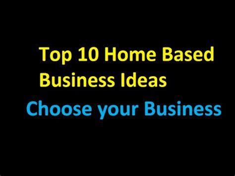 20 home based business ideas youtube top 10 home based business ideas youtube
