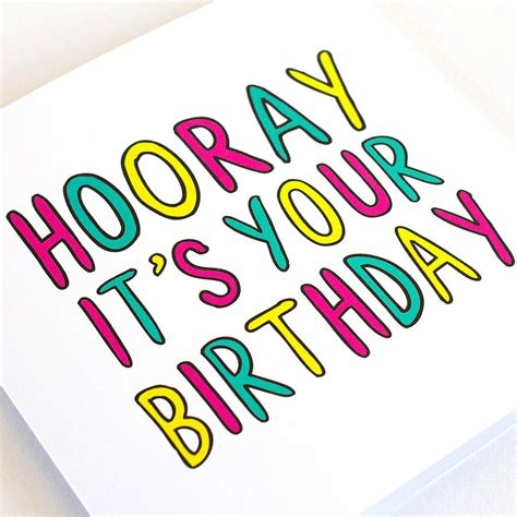 for your birthday hooray it s your birthday birthday card by