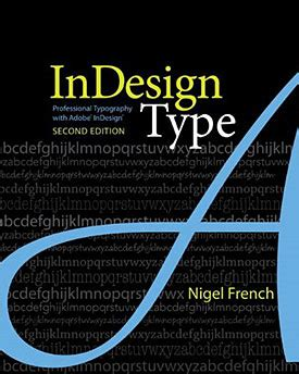 typography in indesign indesign type professional typography with adobe indesign 2nd edition free sle chapter