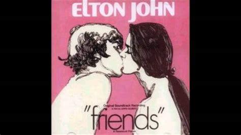 elton john friends elton john friends soundtrack 01 friends youtube