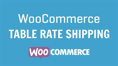 woocommerce table rate shipping woocommerce table rate shipping woocommerce table rate