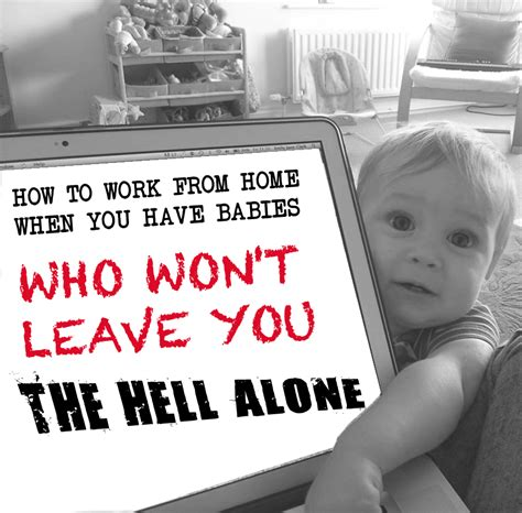how to work from home when you babies who won t leave