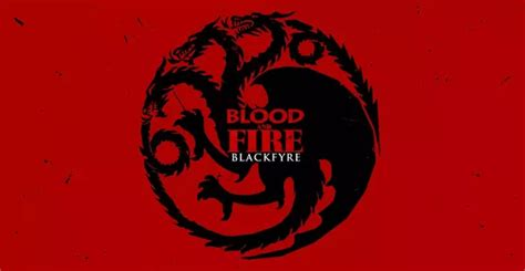 house blackfyre since we don t know the words yet what do you speculate would be good words for house