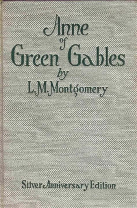 Of Green Gables Anniversary by Silver Anniversary Edition The Experience Of