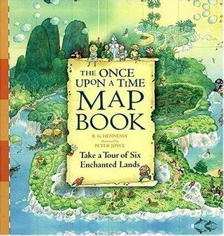 upon a time books the once upon a time map book by b g hennessy reviews