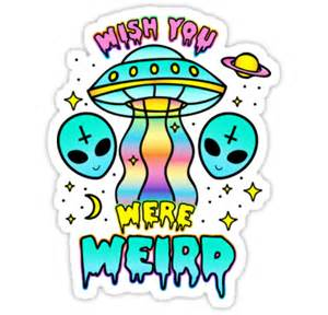 Home Design And Decor App by Quot Wish You Were Weird Quot Stickers By Amy Grace Redbubble