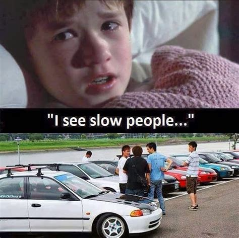 Funny Photo Meme - i see slow people car humor