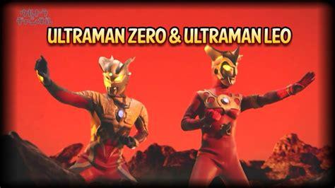 youtube film ultraman leo ultraman zero ultraman leo vs the army of legionoids