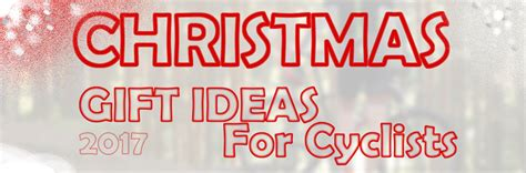 christmas gifts for cyclists updated daily gifts for cyclists in depth list