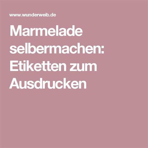 Dr Oetker Aufkleber Marmelade by 25 Best Ideas About Etiketten F 252 R Marmelade On