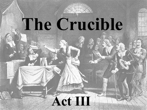 themes of act 3 of the crucible the crucible act iii