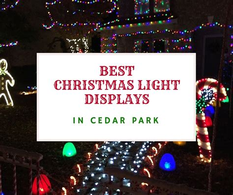 best christmas lights in texas best christmas light displays in cedar park cedar park