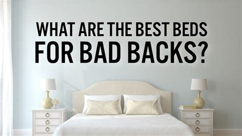 relax bedding faq what are the best beds for bad backs