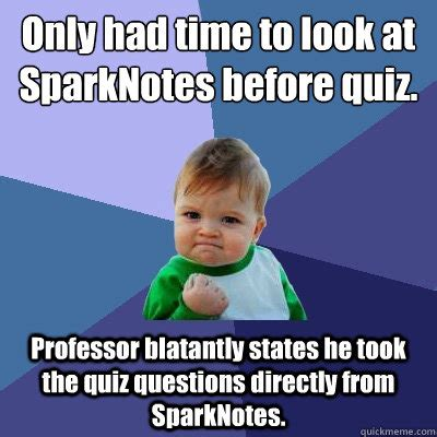 Quiz Meme - only had time to look at sparknotes before quiz professor