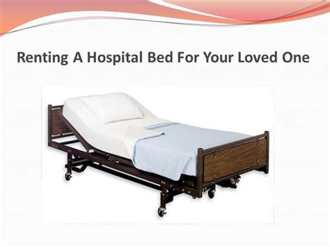 hospital bed rental prices renting a hospital bed for your loved one authorstream