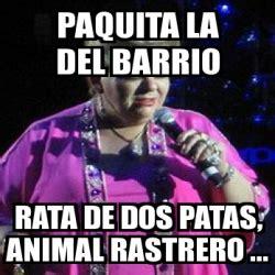 Rata De Dos Patas Meme - meme personalizado paquita la del barrio rata de dos