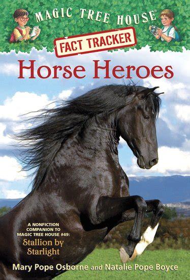 magic tree house fact tracker magic tree house fact tracker horse heroes scholastic kids club