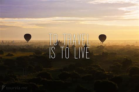 Is To by 16 Quotes About Wanderlust To Inspire Your Travels