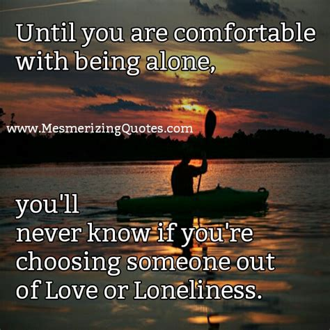 Being Comfortable Alone by Until You Are Comfortable With Being Alone Mesmerizing