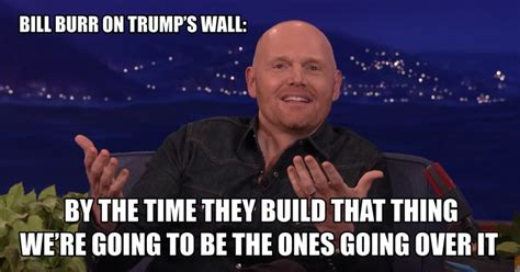 bill burr futon quote 25 ide terbaik tentang bill burr di jim gaffigan