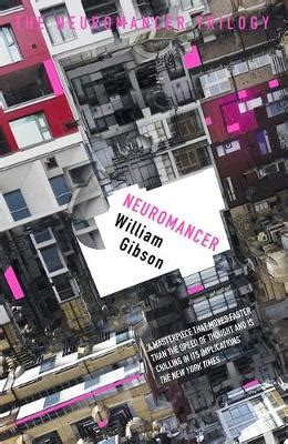 libro neuromancer s f masterworks neuromancer by william gibson waterstones