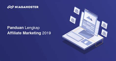 panduan lengkap affiliate marketing  niagahoster blog