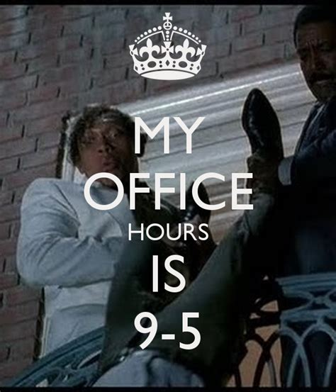 Office Hours Shirt my office hours is 9 5 poster kkk keep calm o matic