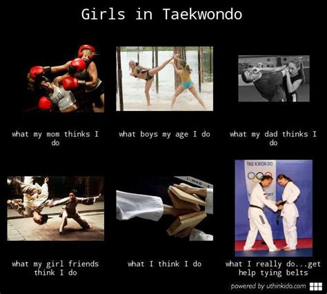 Kickboxing Meme - girls in taekwondo what people think i do almost true