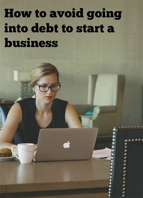Is It Better To Go Into Industry Or Do Mba by How To Avoid Going Into Debt To Start A Business