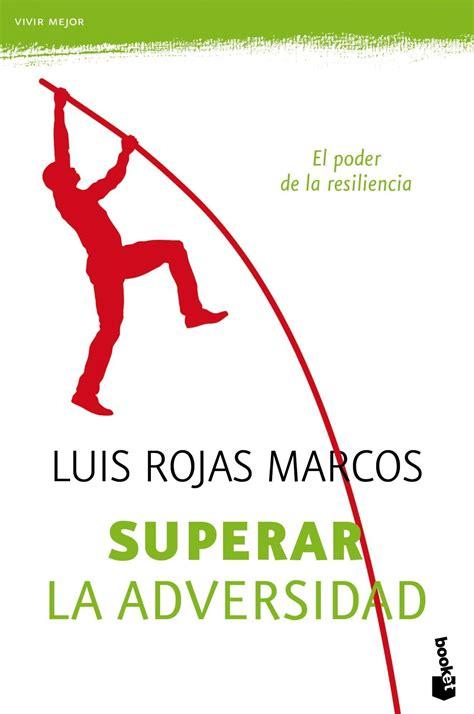 libro superar la adversidad superar la adversidad el poder de la resiliencia luis rojas marcos libro en papel 9788467035834